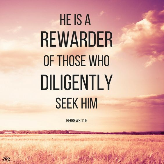Rewarder of those who diligently seek him.jpg