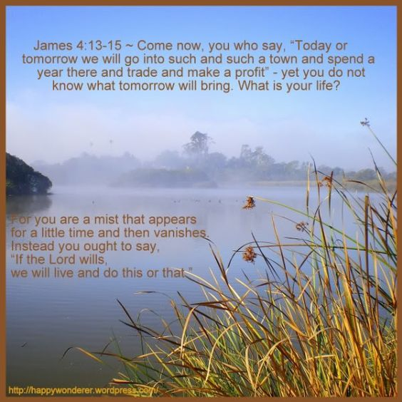 James 4_13_15 if the lord wills we will live.jpg